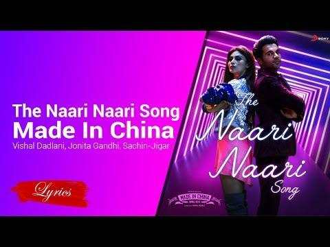 Lyrics The Naari Naari Song (Made In China) Vishal Dadlani, Jonita Gandhi, Sachin Jigar