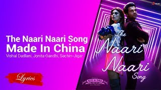 Lyrics The Naari Naari Song (Made In China) Vishal Dadlani, Jonita Gandhi, Sachin Jigar