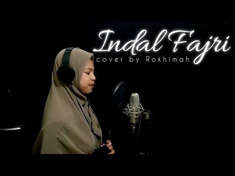 INDAL FAJRI ( SUBHANALLAH ) - Cover By Rokhimah [ Lirik ]