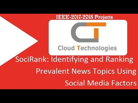 SociRank: Identifying and Ranking Prevalent News Topics Using Social Media Factors | IEEE Projects