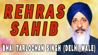 bhai-tarlochan-singh-ji---rehras-sahib