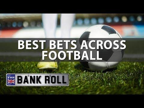 Best Bets Across European Football | The Bankroll | 14/09/17