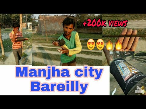 Manjha Making in Bareilly, Husain bagh Bakarganj, Manjha Manufacturer Part 4(a)