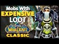 Mobs that Drop Expensive Loot - Classic Vanilla WoW Guide - Rags to Riches #04