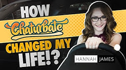 How Chaturbate changed HannahJames710's life!