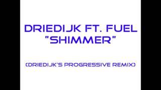 Driedijk ft Fuel - Shimmer (Driedijk
