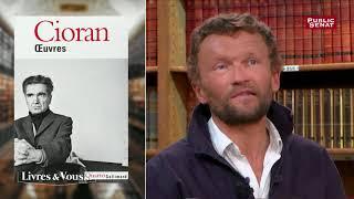 Les cahiers de Cioran selon Sylvain Tesson
