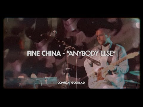 FINE CHINA - Anybody Else (official video)