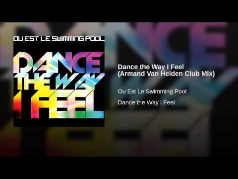 Dance the Way I Feel (Armand Van Helden Club Mix)
