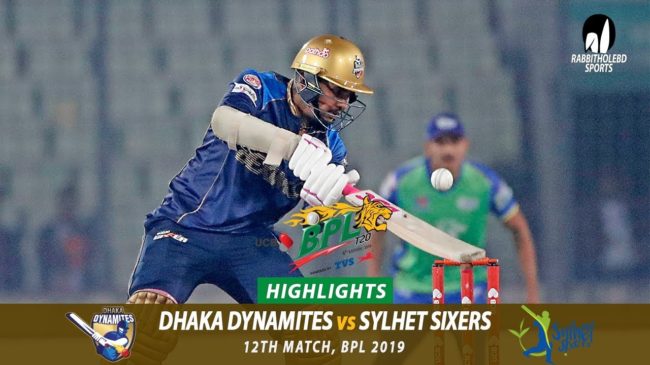 Dhaka Dynamites vs Sylhet Sixers Highlights || 12th Match || Edition 6 || BPL 2019