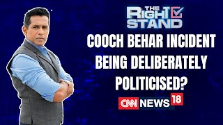Cooch Behar Incident Being Deliberately Politicised?  | The Right Stand | CNN News18