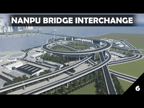 Building Nanpu Bridge Interchange from Shanghai! | Somerset Valley - Part 6