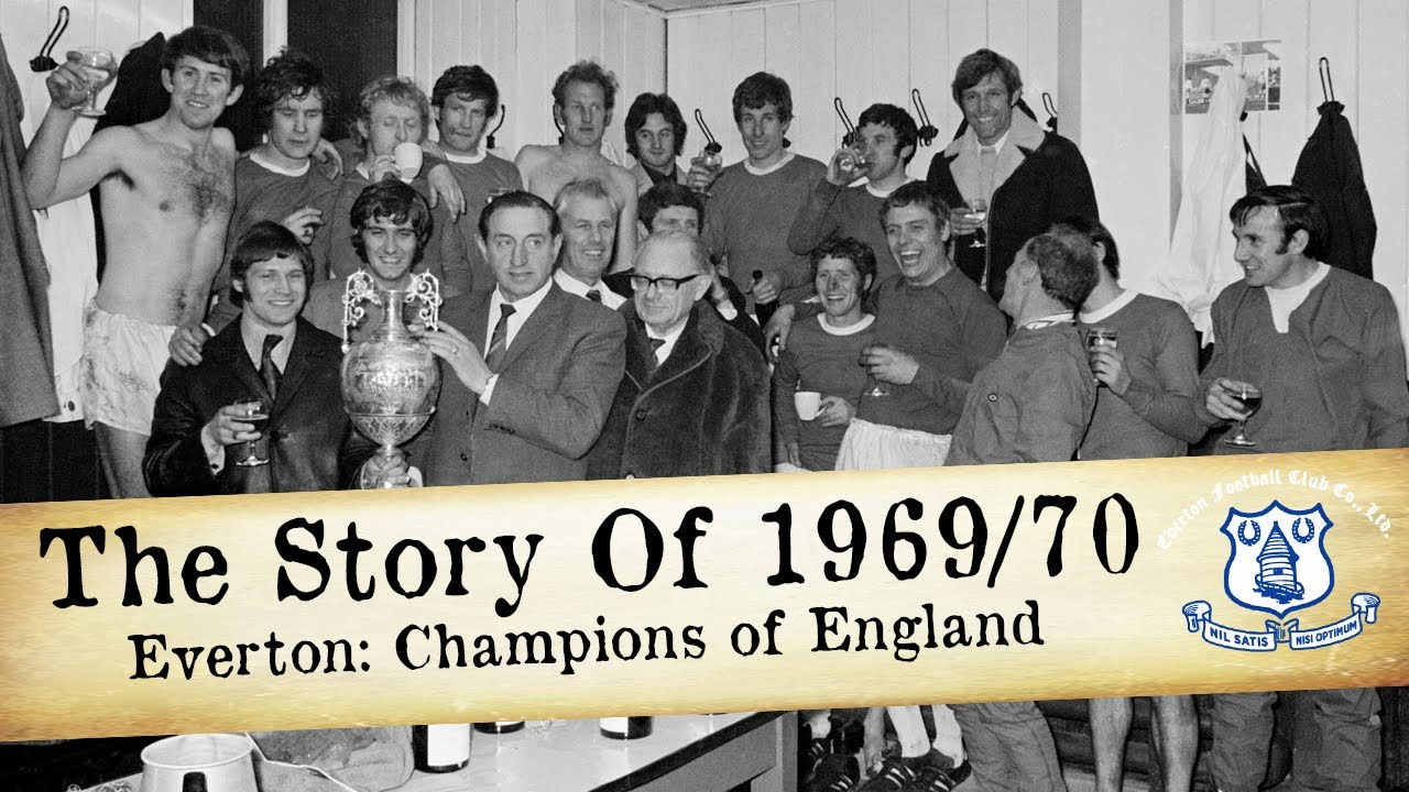 THE STORY OF 1969/70 | EVERTON: CHAMPIONS OF ENGLAND