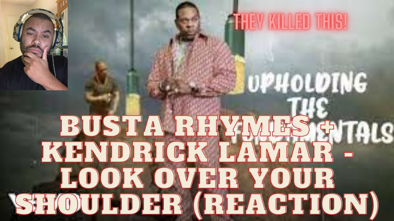 BUSTA RHYMES + KENDRICK LAMAR - LOOK OVER YOUR SHOULDER (REACTION) BUSTA AND KENDRICK KILLED THIS!!