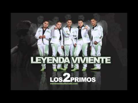 Los 2 Primos Leyenda Viviente Estudio 2012 Youtube