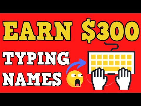 Earn $300 By Typing Names Online Free Paypal Cash Available Worldwide - Make Money Online