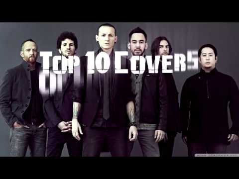 Top 10 Covers Of Linkin Park Songs