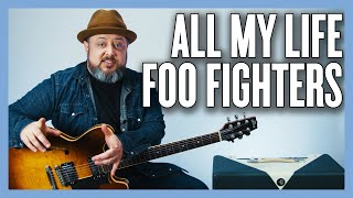 Foo Fighters All My Life Guitar Lesson + Tutorial