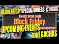 UPCOMING GACHAS and EVENTS! BLACK FRIDAY SPECIAL ORDERS & PACKS Bleach Brave Souls