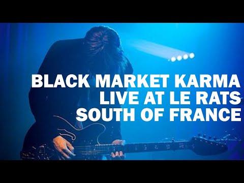 Black Market Karma - Live at Le Rats, Puget Sur Argens, France, 2016 (part one)