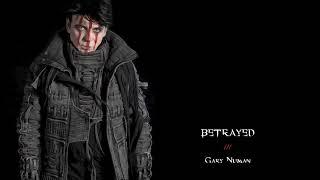 Gary Numan -  Betrayed (Official Audio)