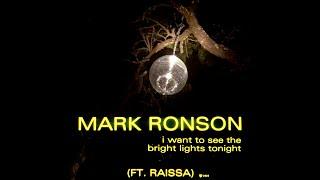 Mark Ronson ft Raissa – I Want To See The Bright Lights Tonight YouTube Videos