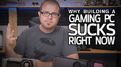 4 Reasons Building a Gaming PC SUCKS Right Now...