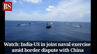 Watch: India-US in joint naval exercise amid border dispute with China