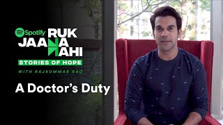 Ruk Jaana Nahi | Rajkummar Rao | Episode 1: A Doctor's Duty | Spotify India