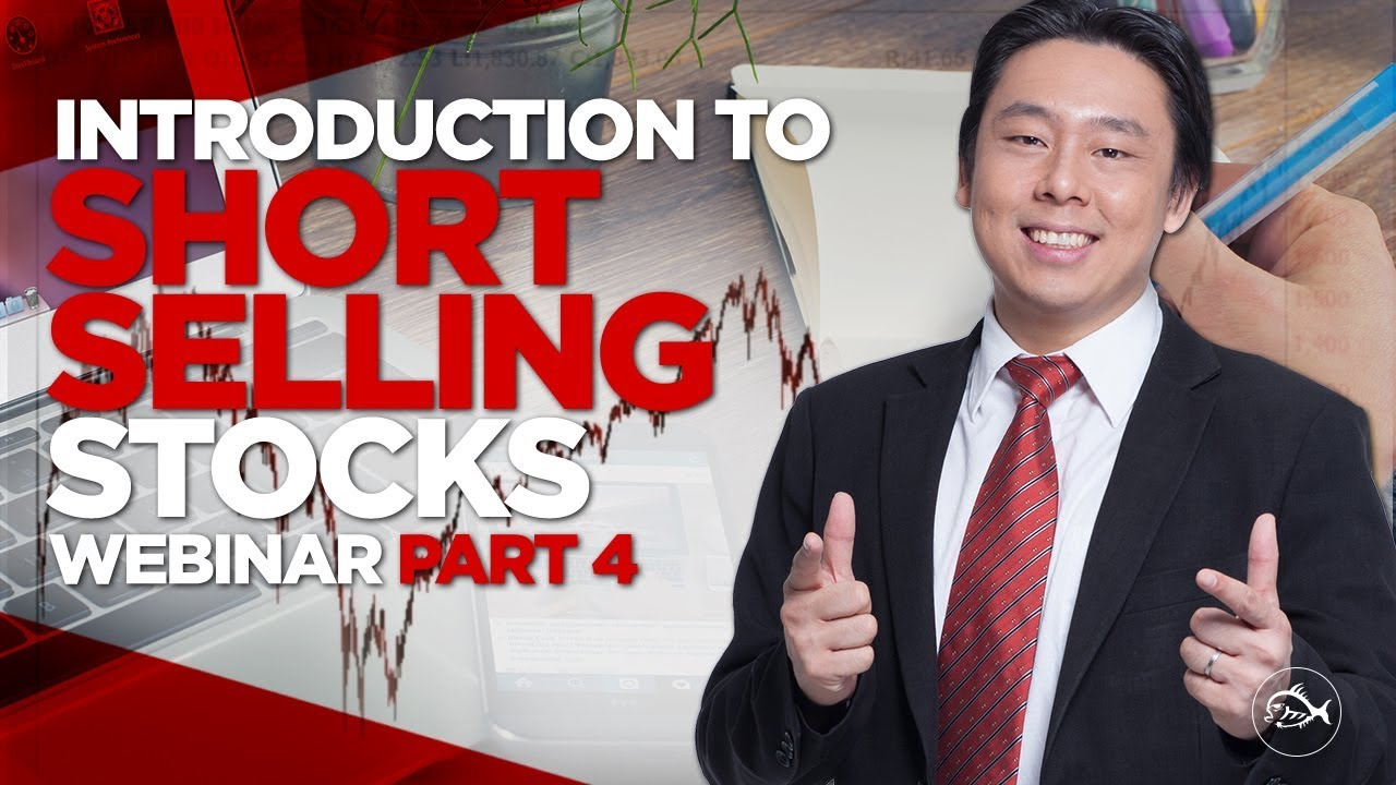 Introduction to Short Selling Stocks Webinar Part 4 of 4 ...