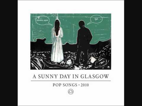 A Sunny Day In Glasgow- Fall In Love