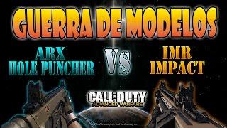 ARX HOLE PUNCHER VS IMR IMPACT - GUERRA DE MODELOS #8 - ADVANCED WARFARE