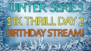1K Thrill Day 2 with 130K up top !!  and birthday stream!
