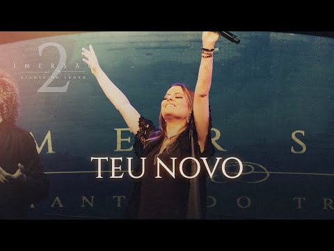 TEU NOVO | IMERSAO 2 | DIANTE DO TRONO