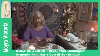ROSA DE JERICO- Ritual Para Conseguir Armonia Familiar y Con el Ser Amado