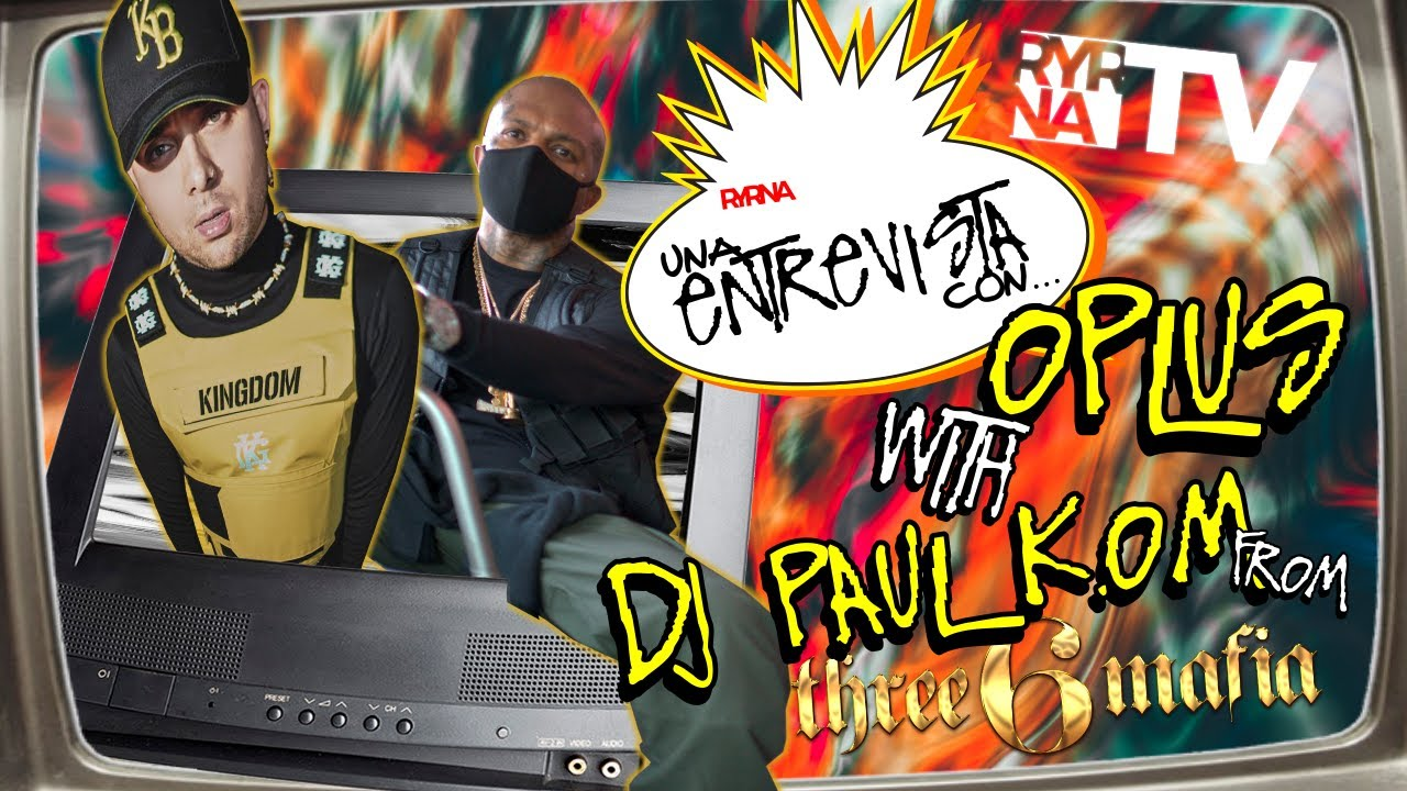 Exclusiva: Entrevista con Oplus y DJ Paul of Three 6 Mafia