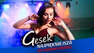 Gesek - Najpiękniejsza [DJ Sequence Remix]