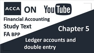 ACCA Financial Accounting FA F3 BPP Study text  Chapter 5 Ledger accounts and double entry