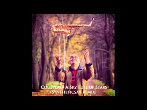 Coldplay - A Sky Full of Stars (Syntheticsax Remix 2014)