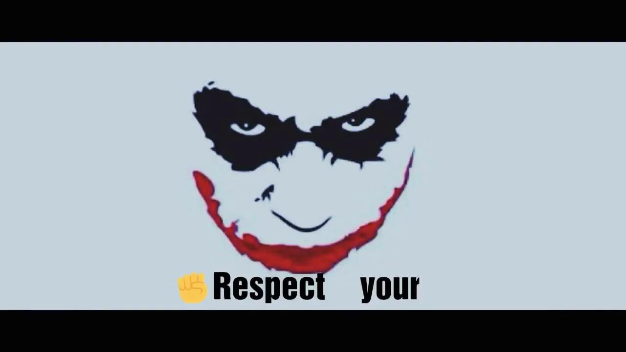 Joker Quotes Respect New Whatsapp Status Video 2018 Youtube
