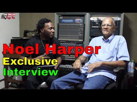 Legendary  Noel Harper - Exclusive Interview 2018  [Killamanjaro Sound] 🇯🇲