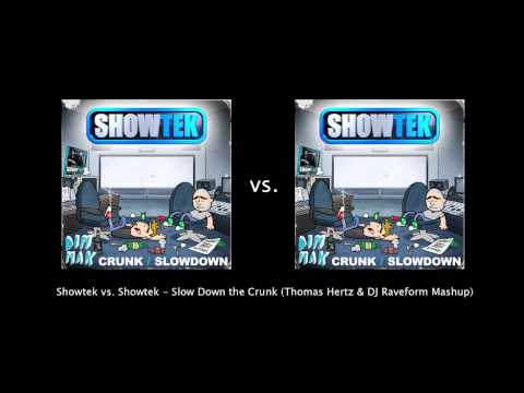 Showtek vs. Showtek - Slow Down the Crunk (Thomas Hertz & DJ Raveform Mashup)