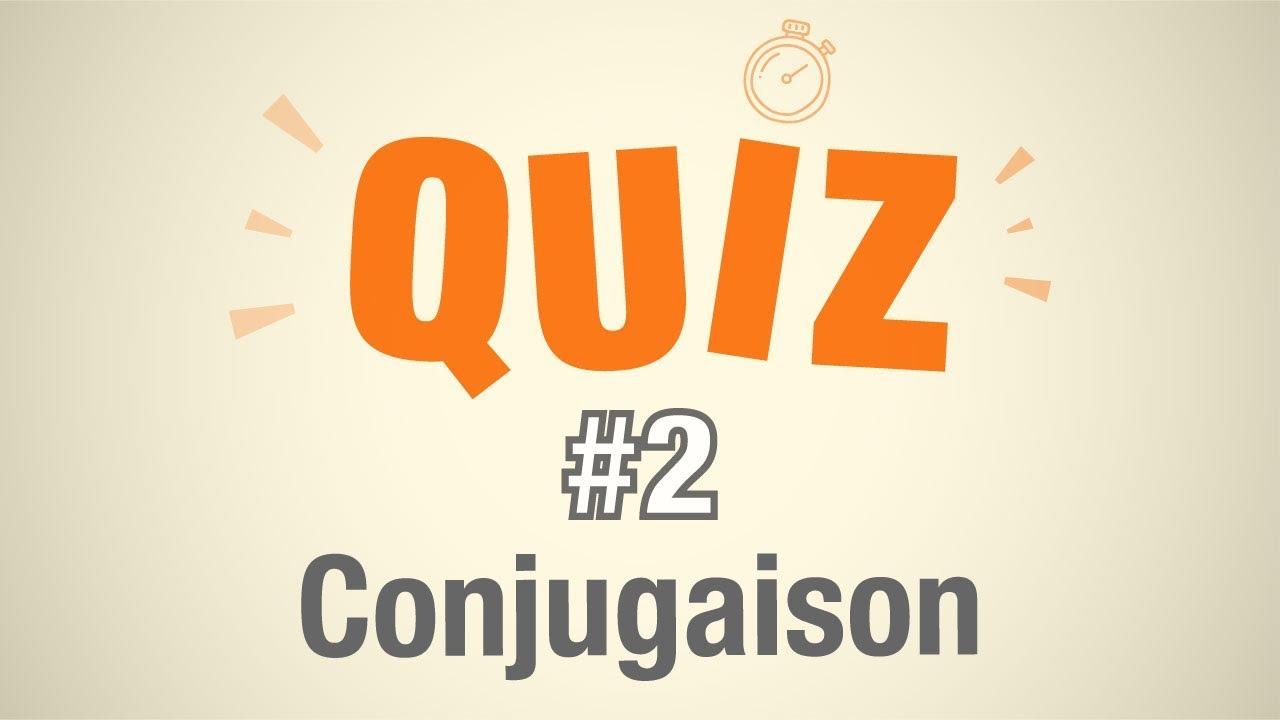 Quiz 2 Conjugaison 10 Questions De Francais Youtube