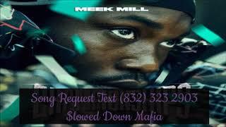 19 Meek Mill Cold Hearted 2 Slowed Down Mafia @djdoeman