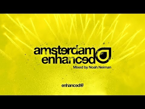 Amsterdam Enhanced 2017, Mixed By Noah Neiman - Continuous Mix [OUT NOW]