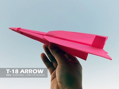 Long Distance paper Airplane - How to Make a Paper Plane For Kids | T-18 Arrow