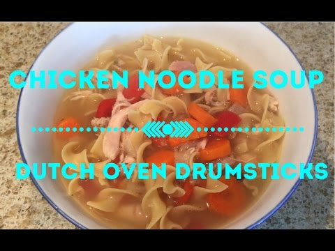 Cook With Me | Dutch Oven Drumsticks & Chicken Noodle Soup