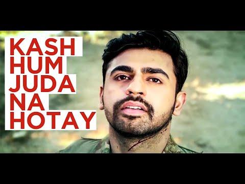 Kash Hum Juda na Hotay   Pak Army song|  By Zac Vidz