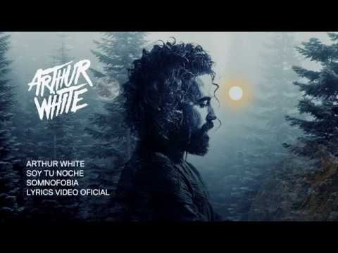 Arthur White - soy tu noche (official lyric video) (audio)