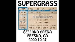 Supergrass - 2000-10-27 - Fresno, CA @ Selland Arena [Audio]